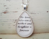 the love between a mother and daughter is forever, mother jewelry, glass quote necklace, mother and daughter, gift for mom