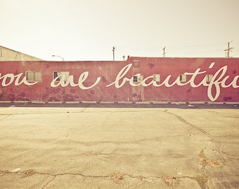 Los Angeles Photography, LA Graffiti, You are Beautiful, Valentines Day