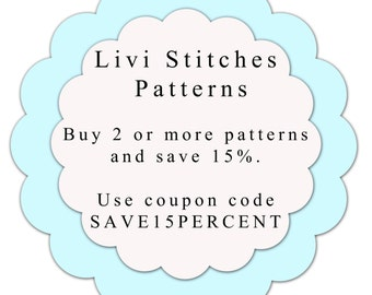 Buy 2 or more Livi Stitches Patterns and get 15% Off your Purchase
