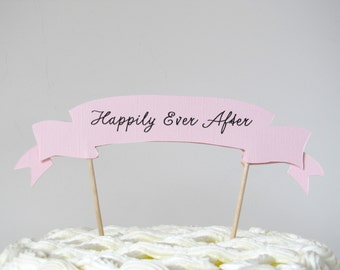 Happily Ever After Cake Topper wedding cake topper, paper cake topper