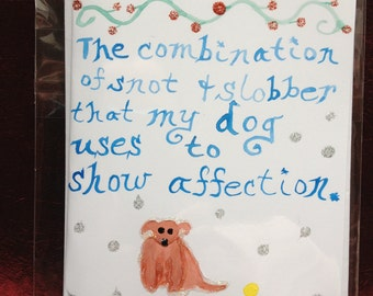 Snobber-- Humorous Hand Painted Greeting Card