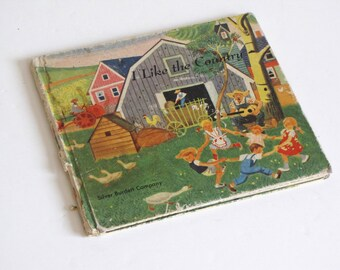 Vintage I LIKE THE COUNTRY Hardcover Children's Book , 1956