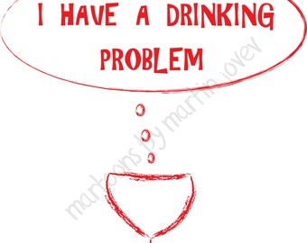 Funny Cartoon about Red Wine Glass Is Having A Drinking Problem with red brush and Funny Text