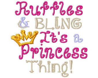 Ruffles and Bling Its a Princess thing - Applique - Machine Embroidery Design - 6 Sizes
