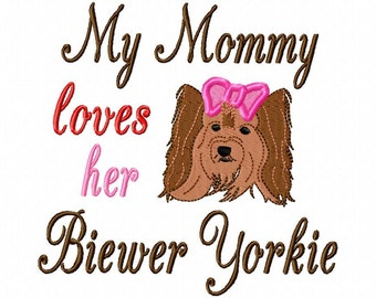 My Mommy loves her Biewer Yorkie - Machine Embroidery Design - 6 Sizes