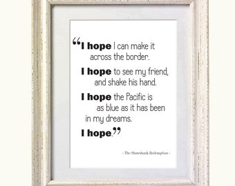 """Shawshank Redemption """"I HOPE"""" Movie Quote. Typography Print. 8x10 on A4 Archival Matte Paper"""