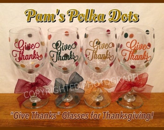 4 Piece Set of Give Thanks THANKSGIVING WINE GLASSES with Polka Dots in Autumn Colors Great Thanksgiving Decor for Fall Turkey Day