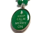 Keep Calm and Merry On Green Necklace