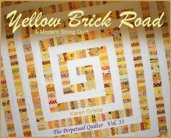 Yellow Brick Road Quilt Pattern, Modern Quilt Pattern, String Quilt, Scrap Quilt, pdf