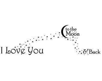 I love you to the moon and back. Wall decal quote sticker WW4022
