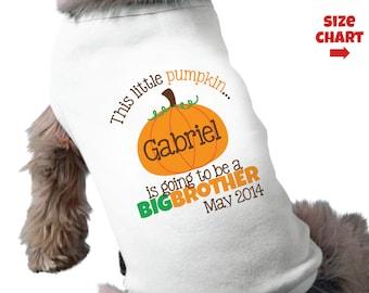 Pumpkin Big Brother Dog Shirt - Pumpkin's Going To Be A Big Brother - Pumpkin Dog Shirt - Pregnancy Announcement