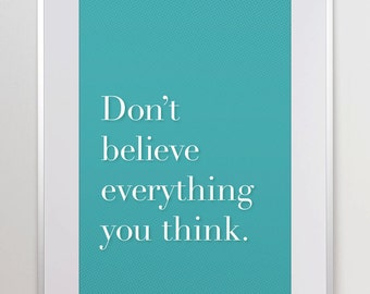 Don't believe everything you think. Quote Print. Funny Poster. Typographic Home Decor. offizina.