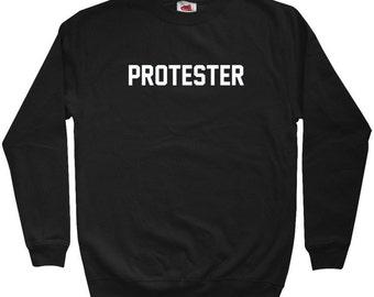 Protester Sweatshirt - Men S M L XL 2x 3x - Crewneck Protest Shirt - 3 Colors