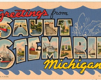 Linen Postcard, Greetings from Sault Ste. Marie, Michigan, Large Letter, ca 1950