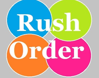 Rush Order on ANY Into Creations Purchase