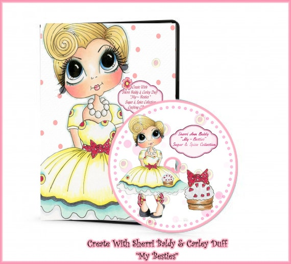 ley Duff CD ROM Create With Sherri Baldy n CarDigital Digi Stamps Color images Card toppers 100s of Images Big Eyed Art My Besties