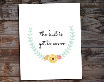 The Best is Yet to Come - Digital Download Art Print