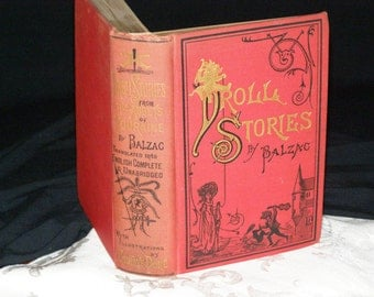 Classic Droll Stories by Balzac's Contes Drolatiques collected from The Abbeys of Touraine Balzac- Honoré de - 1874 Illustrated Gustave Gore