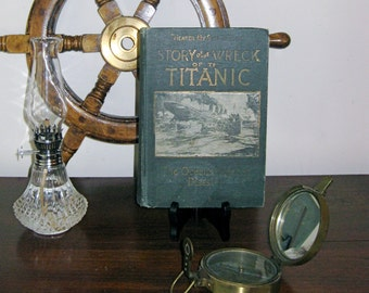 1912 1st. Edition Story Of The Wreck Of The Titanic / by L. E. Walter