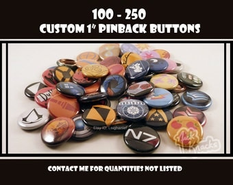 100-250 Custom One Inch Pinback Buttons