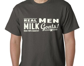Real Men Milk Goats Mens Tshirt