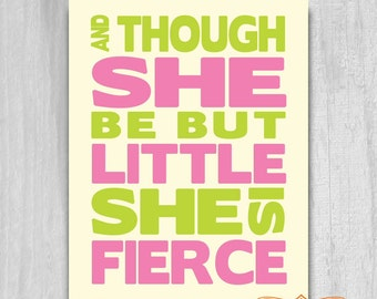 And Though She Be But Little Print Printable Art She is Fierce Nursery Decor DIY Digital File INSTANT DOWNLOAD Pink Green 5x7 to 16x20