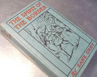 ZANE GREY The Spirit of the BORDER 1st Edition 1906 vg