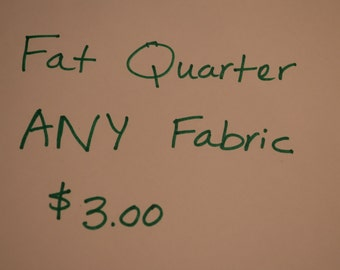 Fat Quarter of Any Fabric