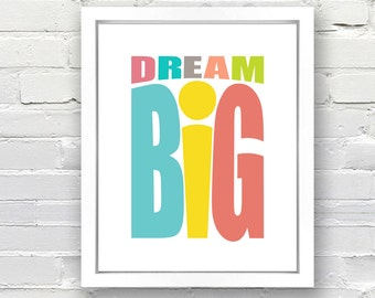 Dream Big Print - Great for a Child's Bedroom, Print or Canvas, 8x10, 11x14, 16x20, 20x30