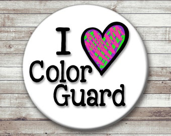 I Heart Color Guard  Button - Magnet - Key Chain - Pocket Mirror
