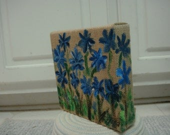 Pretty Blue Flowers  - Original Painting on Burlap Gallery Wrap Canvas - Last day at this SALE price