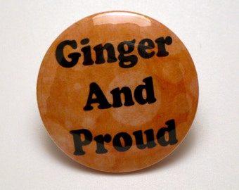 "Whimsical ""Ginger and Proud"" Ginger Pride Pinback 1.25'' Pinback Button or Magnet"