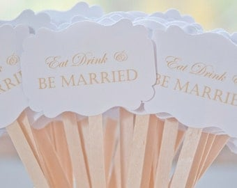 Wedding Drink Stirrers-Wedding Cocktail Bar-Stir Sticks-Wedding Reception-Eat Drink And Be Married-Signature Drinks-Set of 50