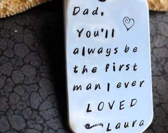 Stainless steel hand stamped dog tag keychain Father of the Bride Dad, You'll always be the first man I ever loved