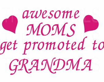 Awesome moms get promoted to grandma t-shirt.  Cute gift idea - new baby grandmothers, nana, gigi, mimi.  Tee, ladies, tops