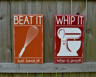 Whip it, Whip it good - Beat it, Just Beat it - Kitchen Decor - Custom Wood Sign