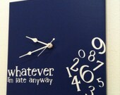 Whatever, I'm late anyway clock (navy and white)