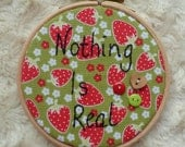 Nothng Is Real Strawberry Embroidery Hoop Wall Art 4""