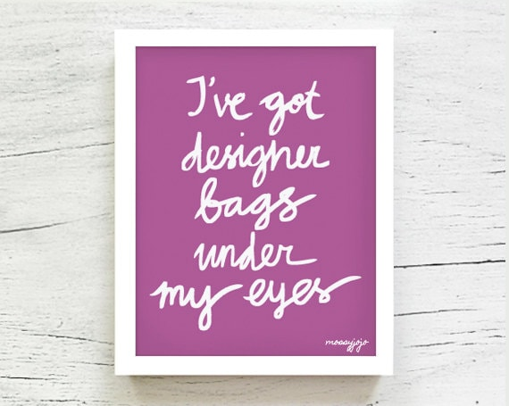 Radiant Orchid I've got designer bags under my eyes Pantone 2014 Fashion art Pantone poster Typography Fashionista 8x10 purple By MossyJojo.