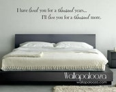 I have loved you a thousand years wall decal - bedroom wall decal - love wall decal - Love you wall decal