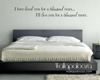 Bedroom Wall Decor - I have loved you a thousand years wall decal - bedroom wall decal - love wall decal - Love you wall decal - Wall Art
