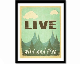Live Wild and Free, Retro Style Poster, Travel Print, Typography Poster, Inspirational Quote, Literary Quote, Literary Art