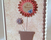 """Handmade """"Just Believe"""" Card - Cream and Brown w/ Flower Pot, Twine Stems, Orange and Blue 3D Jeweled Flowers/Butterfly FRIEND ENCOURAGEMENT"""