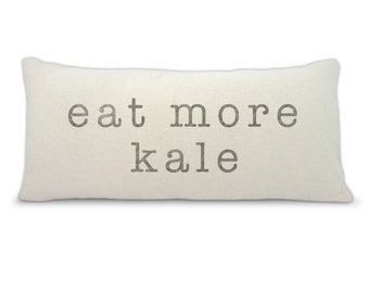 Personalized pillow, Eat more kale fashion pillow - decorative pillow - fashion pillow, faux down inserts available, eat more kale, home