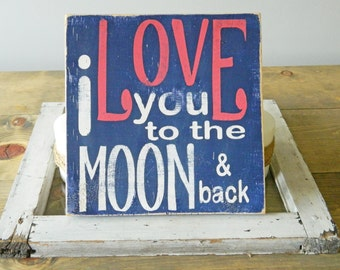 I Love You To The Moon And Back - Distressed Wood Typography Sign - Home Decor - Kids Sign - Nursery Sign - Fixer Upper