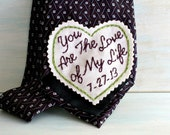 You Are the Love of My Life. Groom Gift. Hand Embroidered Tie Patch. Groom Gift from Bride. Grooms Gift. Tie Patch. Necktie. Sew Happy Girls