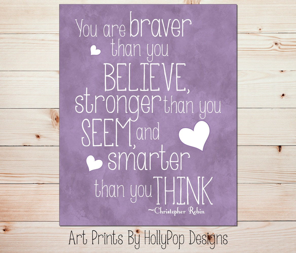You Think Quotes: You Are Braver Than You Believe Inspirational Quotes For