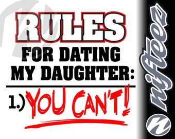Dad T-shirt -- Rules For Dating My Daughter 1 You Cant