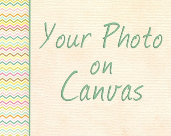 Canvas Print - YOUR OWN PHOTO - Stretched Gallery Wrapped Canvas Print