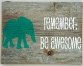 "Reclaimed Barnwood Wall Art Hand-Painted Wood Sign Rustic Decor Elephant Art - ""Remember: Be Awesome"""